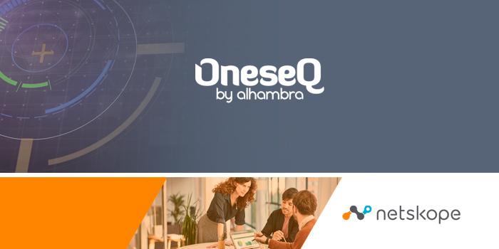 OneseQ y Netskope se unen para llevar la seguridad al Cloud